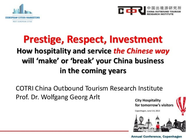 www.china-outbound.comPrestige, Respect, InvestmentHow hospitality and service the Chinese waywill 'make' or 'break' your ...