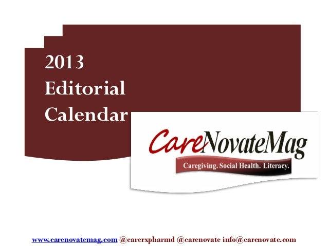 2013   Editorial   Calendarwww.carenovatemag.com @carerxpharmd @carenovate info@carenovate.com