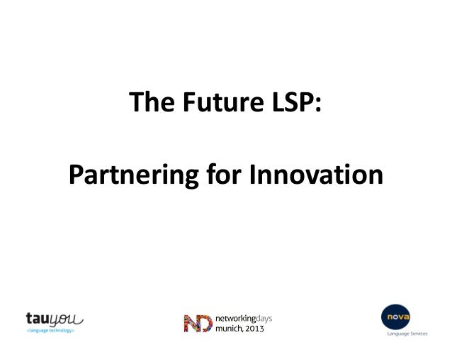 2013 ELIA ND Munich: The future LSP: Partnering for Innovation