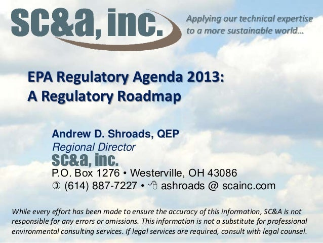 Applying our technical expertise to a more sustainable world… EPA Regulatory Agenda 2013: A Regulatory Roadmap While every...