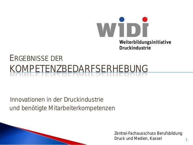 ERGEBNISSE DER  KOMPETENZBEDARFSERHEBUNG Innovationen in der Druckindustrie und benötigte Mitarbeiterkompetenzen  Zentral-...