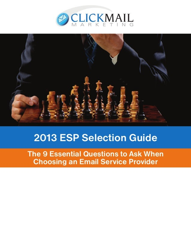 2013 ESP Selection GuideThe 9 Essential Questions to Ask When Choosing an Email Service Provider