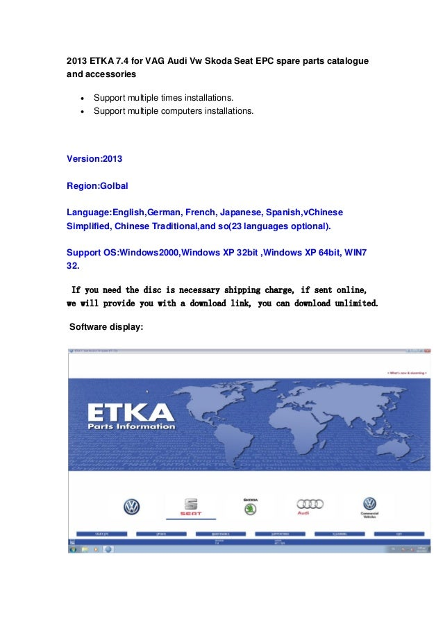 2013 ETKA 7.4 for VAG Audi Vw Skoda Seat EPC spare parts catalogue and accessories    Support multiple times installatio...