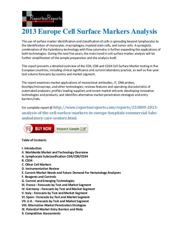 2013 Europe Cell Surface Markers AnalysisThe use of surface marker identification and classification of cells is spreading...