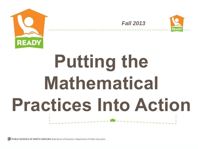 Fall 2013 Putting the Mathematical Practices Into Action
