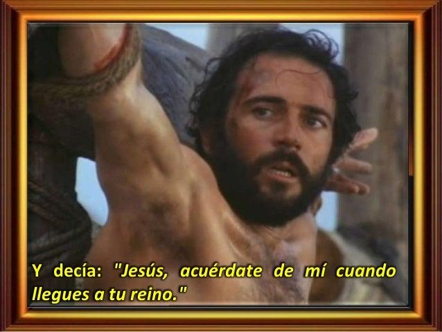 Resultado de imagen para 42. Y decía: «Jesús, acuérdate de mí cuando vengas con tu Reino