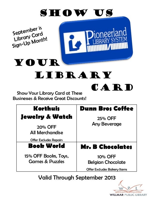 Show us Your Library CardShow Your Library Card at These Businesses & Receive Great Discounts! Valid Through September 201...