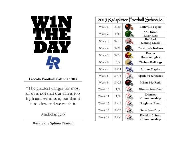 2013 Railsplitter Football ScheduleWeek 1 8/30 Belleville TigersWeek 2 9/6AA HuronRiver RatsWeek 3 9/13BedfordKicking Mule...