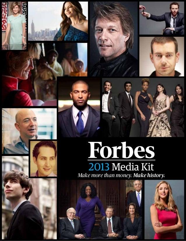2013 Media Kit Make more than money. Make history.