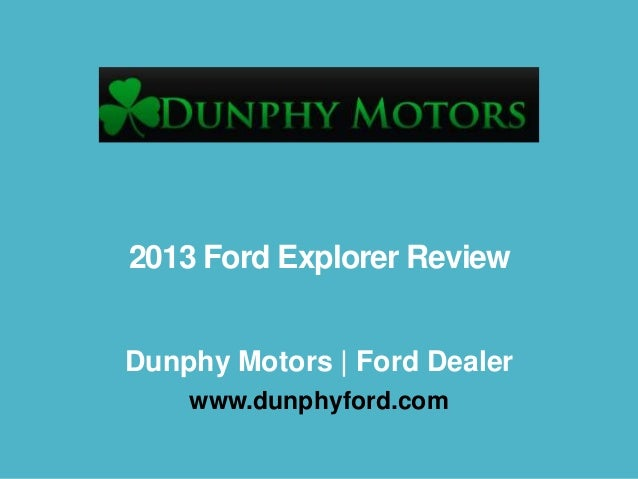 2013 Ford Explorer Review Dunphy Motors | Ford Dealer www.dunphyford.com
