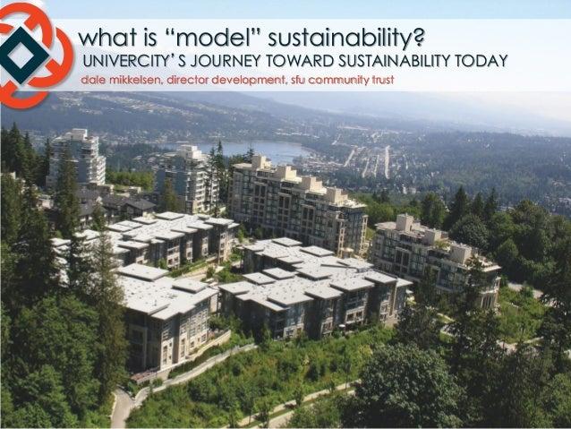 """What is """"Model"""" Sustainability?  UniverCity's Journey Toward Sustainability Today - Dale Mikkelsen"""