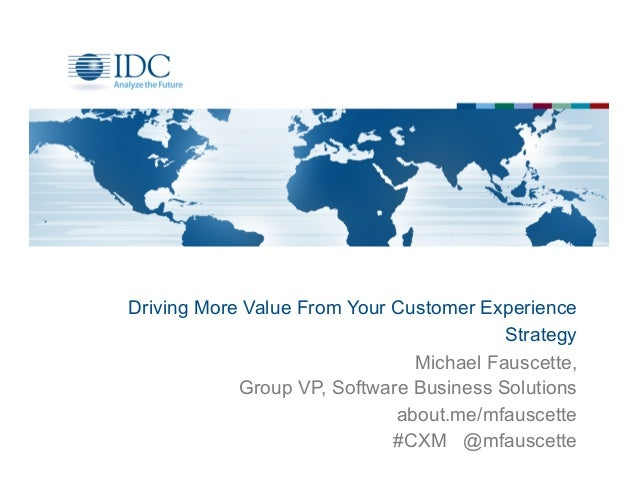 Driving More Value From Your Customer Experience                                         Strategy                         ...