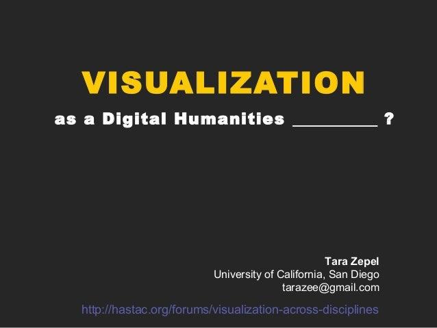 Visualization as a Digital Humanities ______ ?