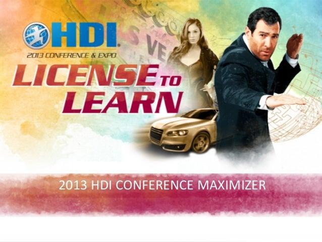 2013 HDI Conference Maximizer April 16, 2013