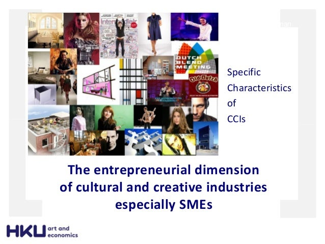 The entrepreneurial dimension of cultural and creative industries especially SMEs Rene Kooyman 15 January 2010 Specific Ch...