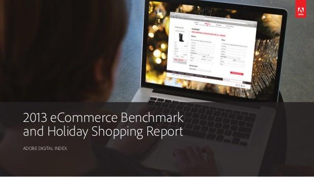 2013 Holiday and eCommerce Benchmark