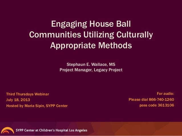 Engaging House Ball Communities Utilizing Culturally Appropriate Methods