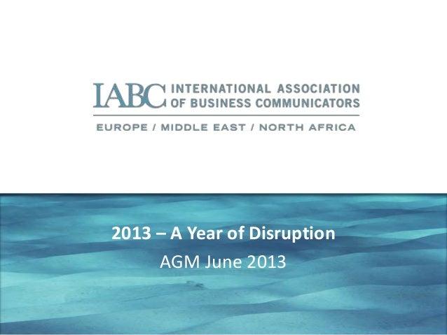 2013 – A Year of DisruptionAGM June 2013