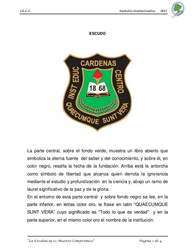 """I.E.C.C. Símbolos Institucionales. 2013 """"La Excelencia es Nuestro Compromiso"""" Página 1 de 4 ESCUDO La parte central, sobre..."""