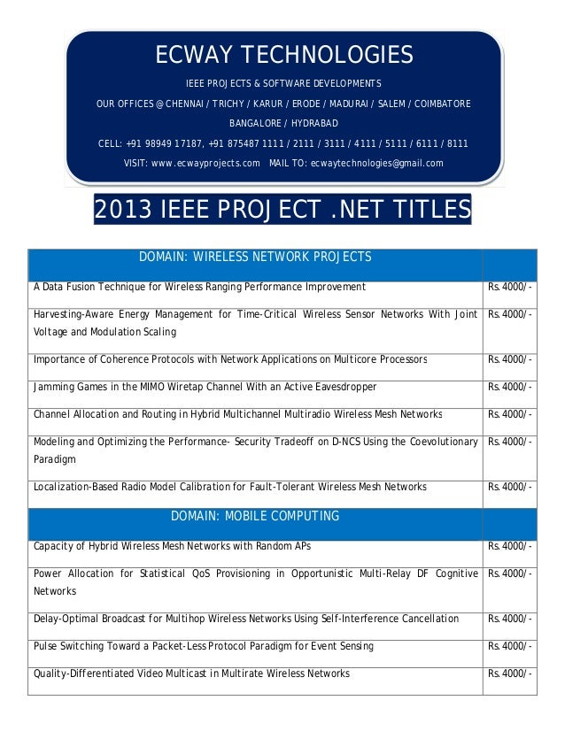 2013 IEEE PROJECT .NET TITLES DOMAIN: WIRELESS NETWORK PROJECTS A Data Fusion Technique for Wireless Ranging Performance I...