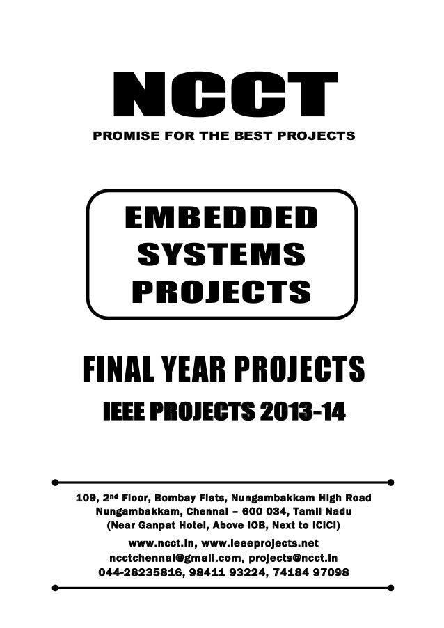 NCCT Smarter way to do your Projects 044-2823 5816, 98411 93224 74184 97098 ncctchennai@gmail.com EMBEDDED SYSTEM PROJECTS...