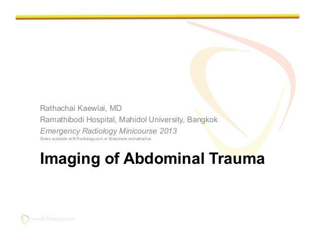 www.RiTradiology.comwww.RiTradiology.comImaging of Abdominal TraumaRathachai Kaewlai, MDRamathibodi Hospital, Mahidol Un...