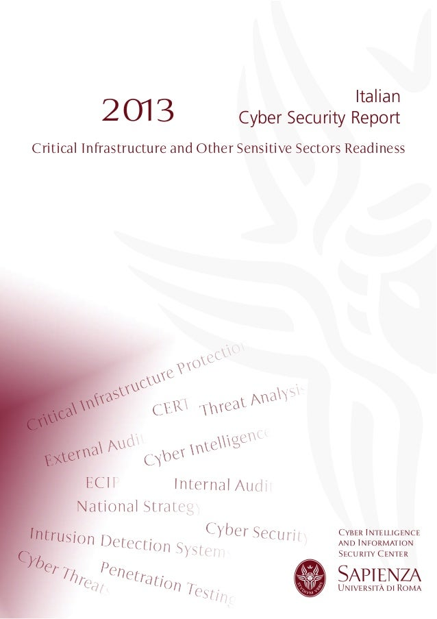 Cyber Intelligence and Information Security Center Italian Cyber Security Report2013 Critical Infrastructure and Other Sen...