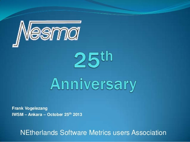 Frank Vogelezang IWSM – Ankara – October 25th 2013  NEtherlands Software Metrics users Association