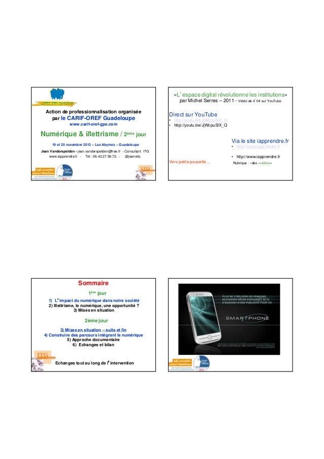 «L'espace digital révolutionne les institutions» par Michel Serres – 2011 - Vidéo de 4'04 sur YouTube Action de profession...