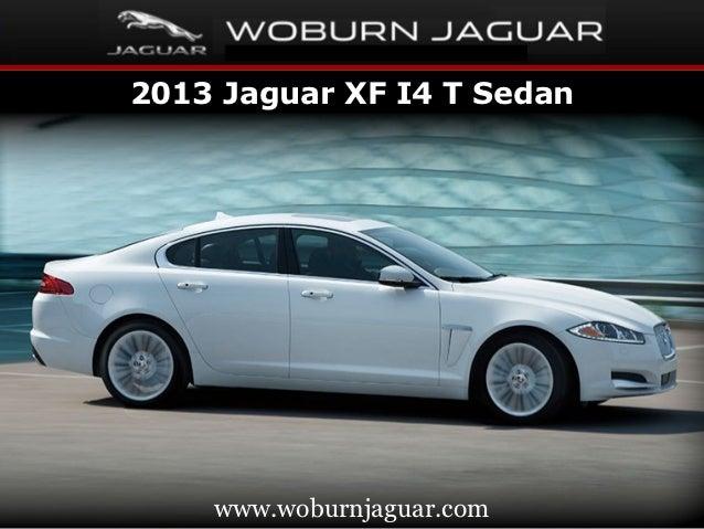 Used 2013 Jaguar XF Sedan - Woburn Jaguar Dealer In MA Serving Woburn, Wellesley & The Greater Boston Area