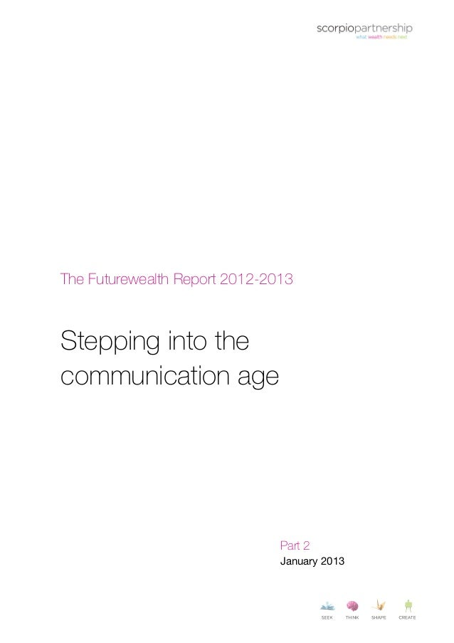 The Futurewealth report 2012-2013: Stepping into the communication age