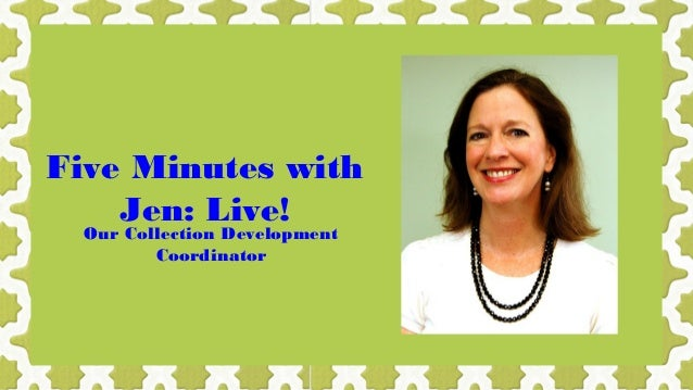 Five Minutes with Jen: Live! Our Collection Development Coordinator