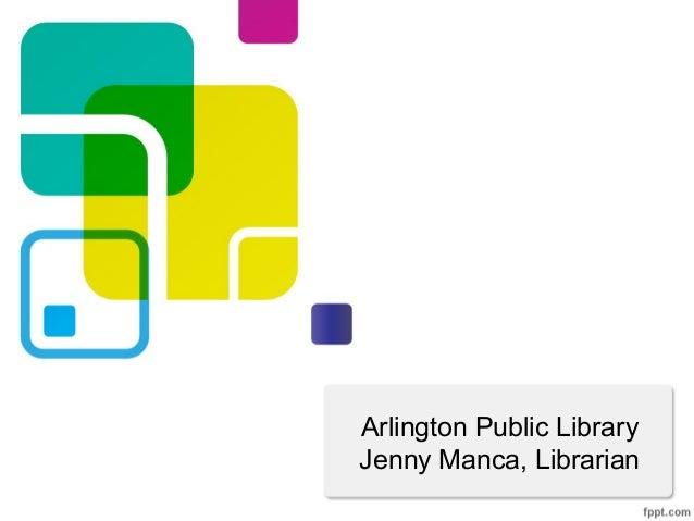 Arlington Public LibraryJenny Manca, Librarian