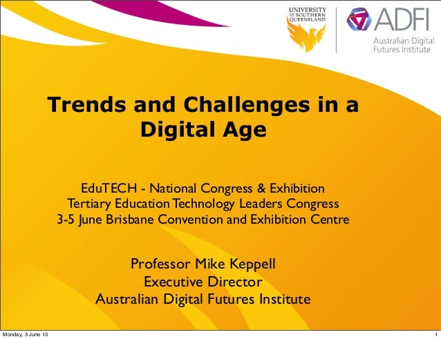 EduTECH 2013: Trends and Challenges in a Digital Age