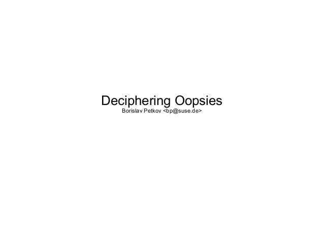 Deciphering Oopsies Borislav Petkov <bp@suse.de>