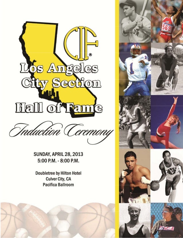 HALL OF FAME INDUCTION CEREMONY APRIL 28, 20133.CIF LOS ANGELES CITY SECTION HALL OF FAMEOn behalf of the CIF Los Angeles ...