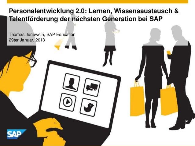Personalentwicklung 2.0: Lernen, Wissensaustausch & Talentförderung der nächsten Generation bei SAP Thomas Jenewein, SAP E...