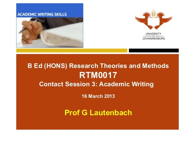 B Ed (HONS) Research Theories and Methods               RTM0017   Contact Session 3: Academic Writing                16 Ma...
