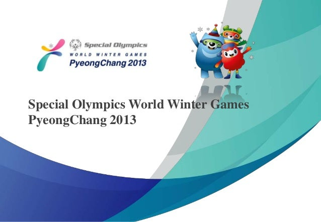Special Olympics World Winter Games Pyeong Chang 2013  Special Olympics World Winter Games PyeongChang 2013  1