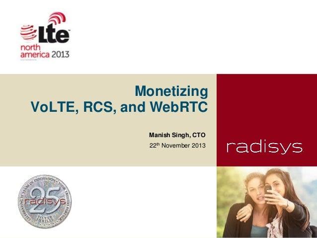 Radisys - Monetizing VoLTE, RCS, and WebRTC