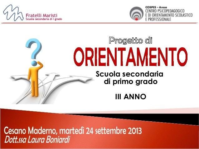 Maristi-Cospes Progetto Orientamento per la 3 media - 2013