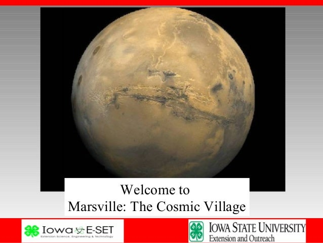 Welcome toMarsville: The Cosmic Village