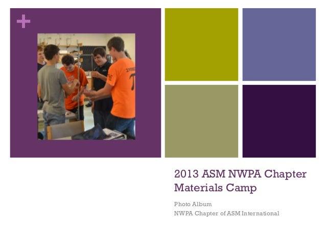 ASM NWPA Chapter Materials Camp June 25-26, 2013