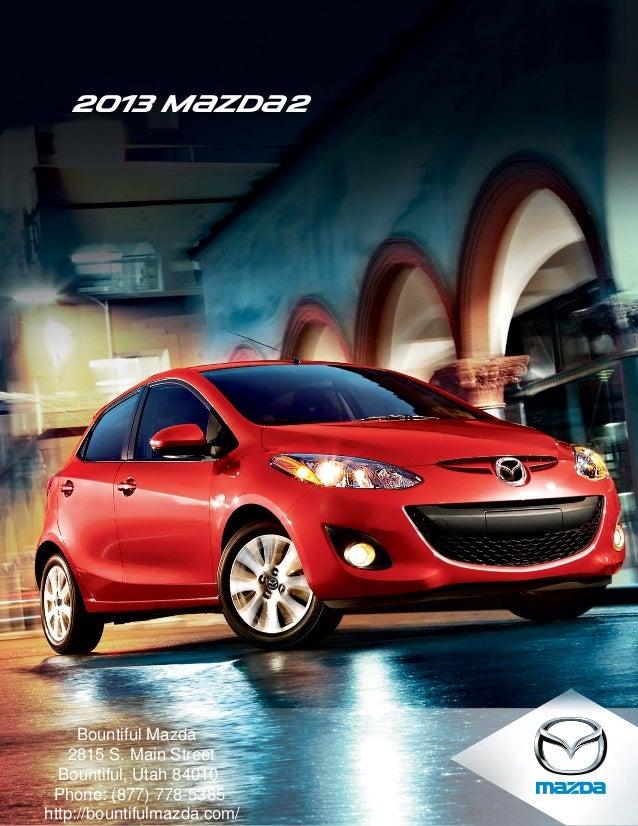 2013 M{zd{ 2     Bountiful Mazda    2815 S. Main Street  Bountiful, Utah 84010 Phone: (877) 778-5385http://bountifulmazda....