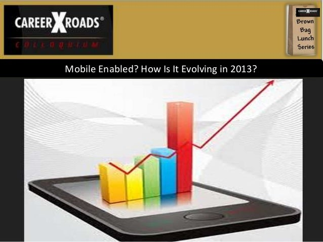 Mobile Enabled? How Is It Evolving in 2013?