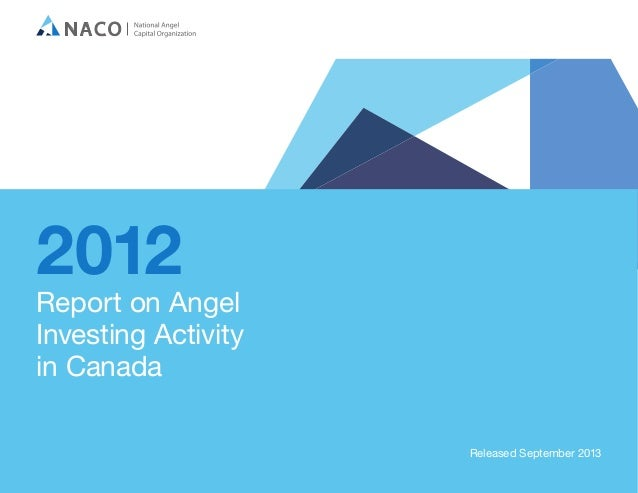 2012  Report on Angel Investing Activity in Canada Released September 2013