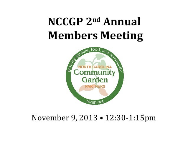 NCCGP 2 Annual Members Meeting nd  November 9, 2013 • 12:30-1:15pm