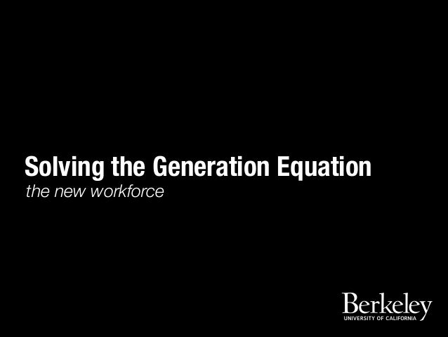 Solving the Generation Equation the new workforce
