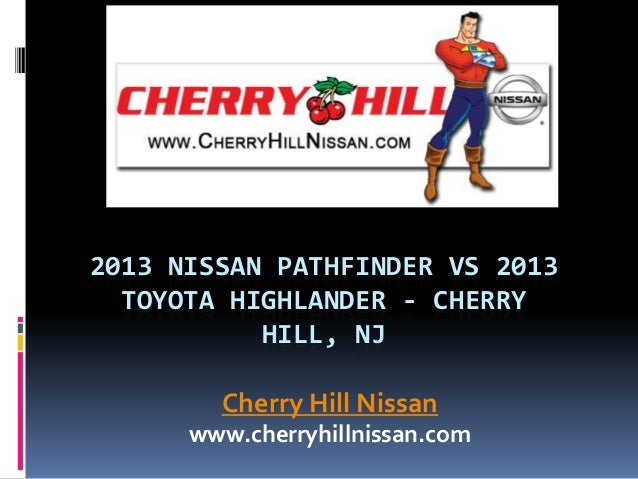2013 Nissan Pathfinder vs 2013 Toyota Highlander - Cherry Hill, NJ