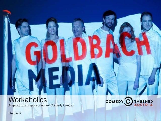 WorkaholicsAngebot: Showsponsoring auf Comedy Central11.01.2013